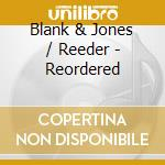 MARK REEDER                               cd musicale di BLANK & JONES/REEDER
