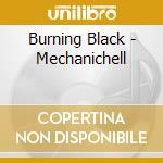 MECHANICHELL                              cd musicale di Black Burning