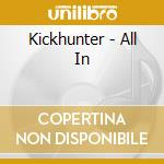 All in cd musicale di KICKHUNTER