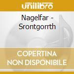 Srontgorrth cd musicale di NAGELFAR