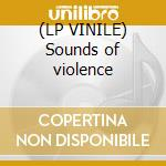 (LP VINILE) Sounds of violence lp vinile di ONSLAUGHT