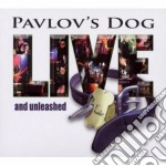 Live and unleashed cd musicale di Dog Pavlov's