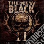 Ii: better in black cd musicale di The New black