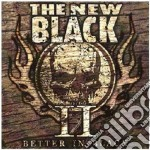 Ii: better in black cd musicale di The New black