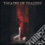 Last curtain call cd musicale di Theatre of tragedy