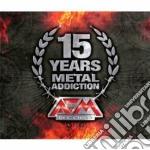 15 years metal addiction cd musicale di Artisti Vari