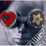 Fernthal - Universal Lover cd musicale di Fernthal