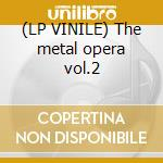 (LP VINILE) The metal opera vol.2 lp vinile di Avantasia