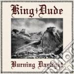 Burning daylight cd musicale di Dude King