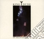 My beloved ghost cd musicale di Dude King