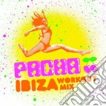 Pacha ibiza workout mix cd musicale di Artisti Vari