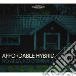 Affordable Hybrid - No Area, No Criminals cd musicale di Hybrid Affordable