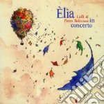 Lalli & Pietro Salizzoni - Elia In Concerto cd musicale di Salizzoni lalli & pi