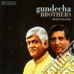 Gundecha Brothers - Night Prayer cd musicale di Brothers Gundecha
