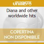 Diana and other worldwide hits cd musicale di Paul Anka
