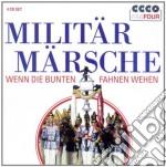 Milit�rm�rsche - wenn die bunten fahnen cd musicale di Artisti Vari