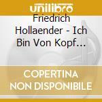 Ich bin von kopf bis fu� auf musik einge cd musicale di Friedrich Holl�nder