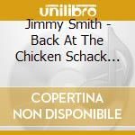 Back at the chicken shack cd musicale di Jimmy Smith