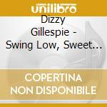 Swing low/sweet cadilac cd musicale di Dizzy Gillespie