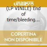 (LP VINILE) End of time/bleeding - medium lp vinile di Gojira