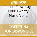 CD - MOWBRAY, JAMES - MUSIC:02 cd musicale di MOWBRAY, JAMES