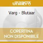 Varg - Blutaar cd musicale di VARG