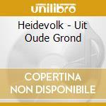 UIT OUDE GROND                            cd musicale di HEIDEVOLK