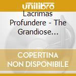 THE GRANDIOSE NOWHERE                     cd musicale di Profundere Lacrimas