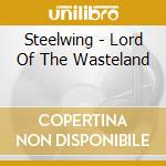 LORD OF THE WASTELAND                     cd musicale di STEELWING