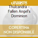 Fallen angel's dominion cd musicale di THULCANDRA
