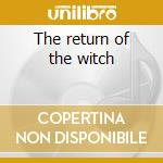 The return of the witch cd musicale di NECRONOMICON