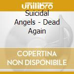 Dead again cd musicale di Angels Suicidal