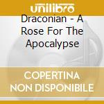 A rose for the apocalypse cd musicale di Draconian