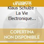 LA VIE ELECTRONIQUE VOL.7                 cd musicale di Klaus Schulze
