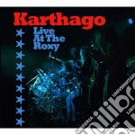 Live at the roxy cd musicale di Karthago
