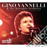 Gino Vannelli & The Metropole Orchestra - The North Sea Jazz Festival 2002 cd musicale di Gino & the Vannelli