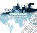 Live in cologne 1983 cd musicale di Weather report (2 cd