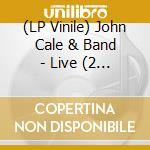 (LP VINILE) LIVE AT ROCKPALAST                        lp vinile di CALE JOHN & BAND