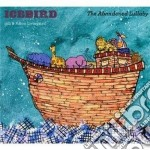 Icebird - The Abandoned Lullaby cd musicale di Iceberg