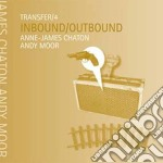Transfer4/: inbound/outbound cd musicale di Anne j./moore Chaton