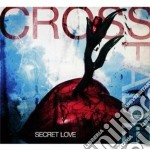 Secret love cd musicale di Crossfade