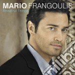 Mario Frangoulis - Beautiful Things cd musicale di Mario Frangoulis