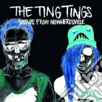 Sounds from nowheresville cd musicale di The ting tings