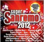 Super sanremo 2012 cd musicale di Artisti Vari