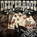 Dead man's hand cd musicale di Dezperadoz