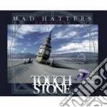 Touchstone - Mad Hatters - Enhanced cd musicale di Touchstone
