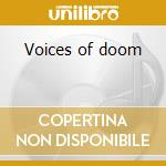 Voices of doom cd musicale di Inc. Mono