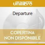 Departure cd musicale di Journey