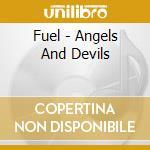 Angels & devils cd musicale di Fuel