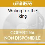Writing for the king cd musicale di Elvis Presley